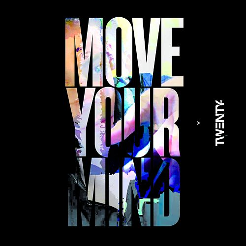 Move Your Mind by Twenty
