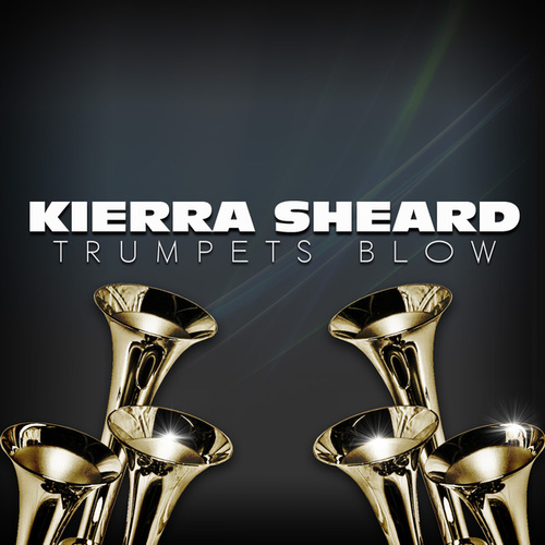 Trumpets Blow by Kierra