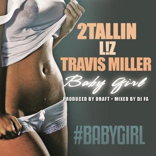 Baby Girl (feat. Travis Miller & L!Z) by 2Tallin'