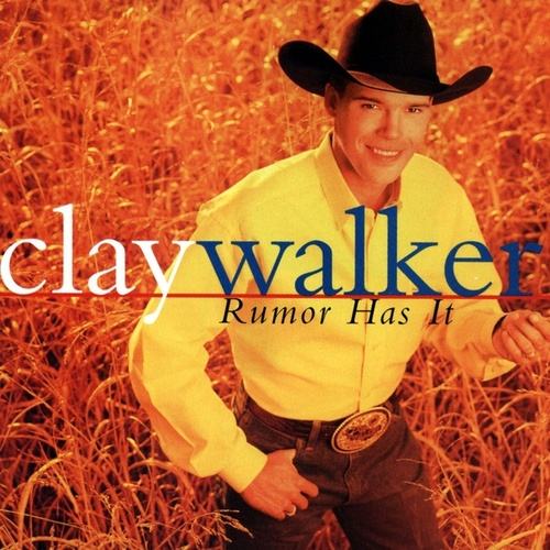 Rumor Has It von Clay Walker