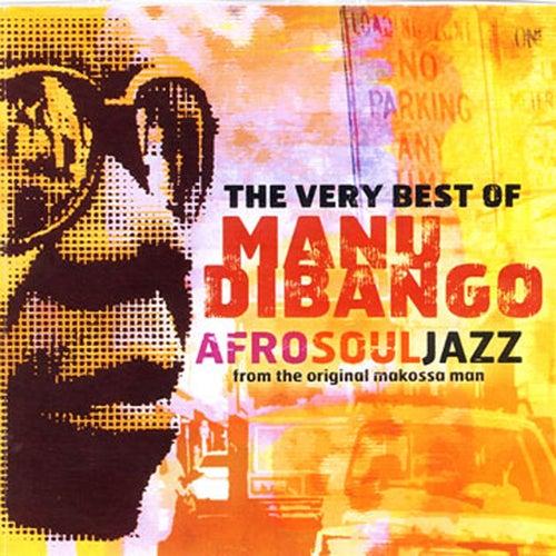 The Very Best Of Manu Dibango:  Afro Soul Jazz From The Original Makossa Man by Manu Dibango