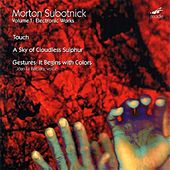 Gestures; Touch; Sky Of Cloudless Sulphur by Morton Subotnick