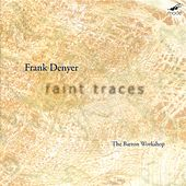 Faint Traces by Frank Denyer