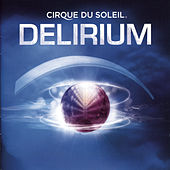 Delirium by Cirque du Soleil