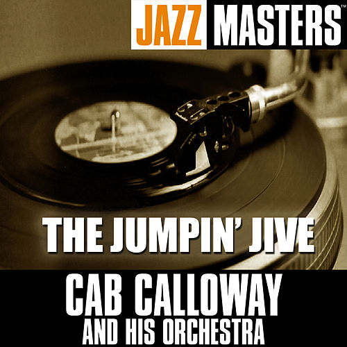 Jazz Masters: The Jumpin' Jive by Cab Calloway