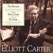 The Minotaur; Piano Sonata; Two Songs by Elliott Carter