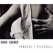 Hommage A Piazzolla & Peterburschsky by Gidon Kremer