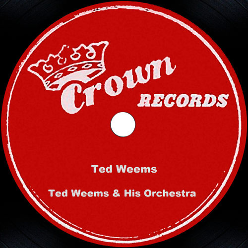 Ted Weems by Ted Weems