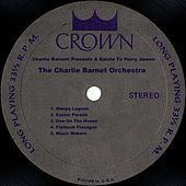Charlie Barnet Presents A Salute To Harry James by Charlie Barnet & His Orchestra