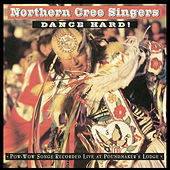 Dance Hard by Northern Cree