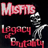 Legacy Of Brutality by Misfits