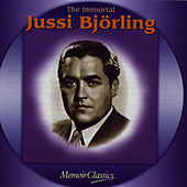 The Immortal Jussi Bjorling: Music Of Verdi, Ponchielli, Puccini, Meyerbeer, Bizet, Massenet, Gounod, Leoncavallo, Giordano And Mascagni by Jussi Bjorling