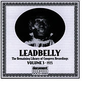 Leadbelly ARC & Library of Congress Recordings Vol. 3 (1935) by Leadbelly