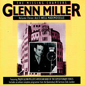The Missing Chapters Vol. 3: All's Well Mademoiselle by Glenn Miller
