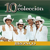 10 De Coleccion by Bronco