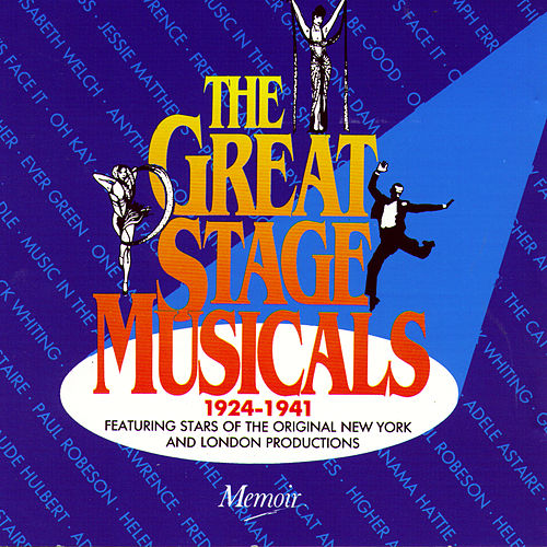 The Great Stage Musicals 1924-1941: Featuring Stars Of The Original Productions by Various Artists