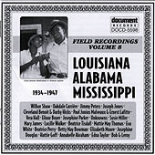 Field Recordings Vol. 8: Louisiana, Alabama, Mississippi (1934-1947) by Various Artists