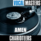 Gospel Masters: Amen by The Charioteers