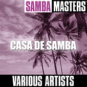 Samba Masters: Casa de Samba by Various Artists