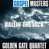 Gospel Masters: Ballin' the Jack by Golden Gate Quartet