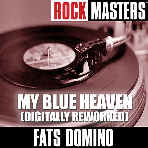 Rock Masters: My Blue Heaven (Digitally Reworked) by Fats Domino