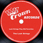 Lush Strings Play Old Favorites by The Lush Strings
