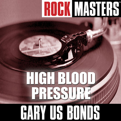 Rock Masters: High Blood Pressure by Gary U.S. Bonds
