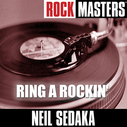 Rock Masters: Ring A Rockin' by Neil Sedaka