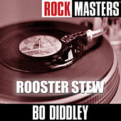 Rock Masters: Rooster Stew by Bo Diddley