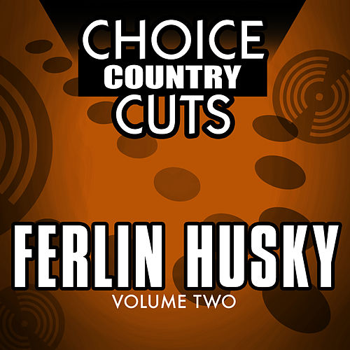 Choice Country Cuts, Vol. 2 by Ferlin Husky