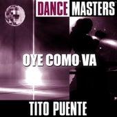 Dance Masters: Oye Como Va by Tito Puente