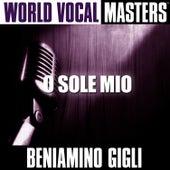 World Vocal Masters: O Sole Mio by Beniamino Gigli