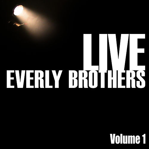 Everly Brothers Live, Vol. 1 by The Everly Brothers