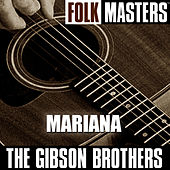 Folk Masters: Mariana by The Gibson Brothers