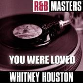 R&B Masters: You Were Loved von Whitney Houston