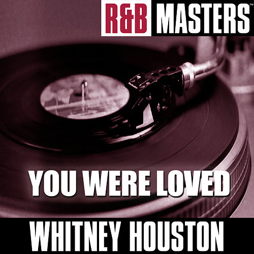 R&B Masters: You Were Loved by Whitney Houston