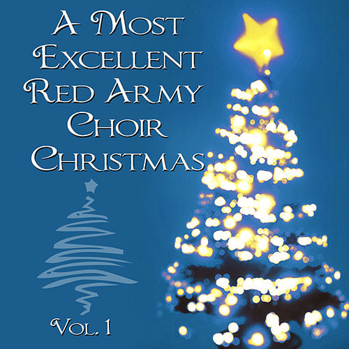 A Most Excellent Red Army Chorus Christmas, Vol. 1 by Red Army Chorus