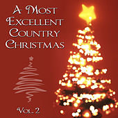 A Most Excellent Country Christmas, Vol. 2 by Various Artists