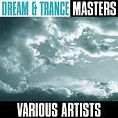 Dream & Trance Masters by Various Artists