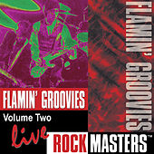 Rock Masters, Vol. 2: Live by The Flamin' Groovies