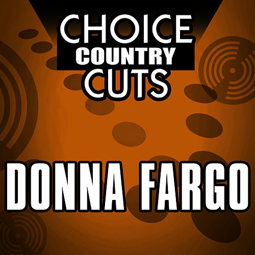 Choice Country Cuts by Donna Fargo