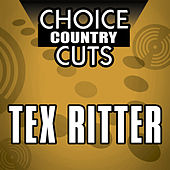 Choice Country Cuts by Tex Ritter