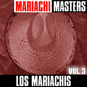 Mariachi Masters  Vol.3 by The Mariachis