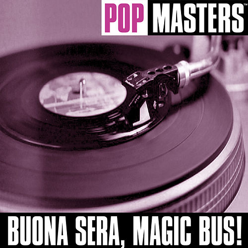 Pop Masters: Buona Sera, Magic Bus! by Various Artists