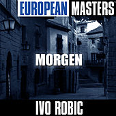 European Masters: Morgen by Ivo Robic