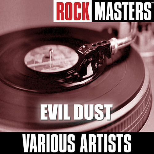 Rock Masters: Evil Dust by Various Artists