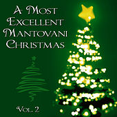 A Most Excellent Mantovani Christmas, Vol. 2 by Mantovani