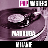 Pop Masters: Madruga by Melanie