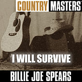 Country Masters: I Will Survive by Billie Joe Spears
