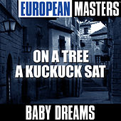 European Masters: On a Tree a Kuckuck Sat by Baby Dreams